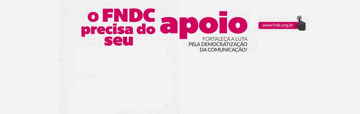 FNDC lança campanha para fortalecer a luta pela democratização da comunicação